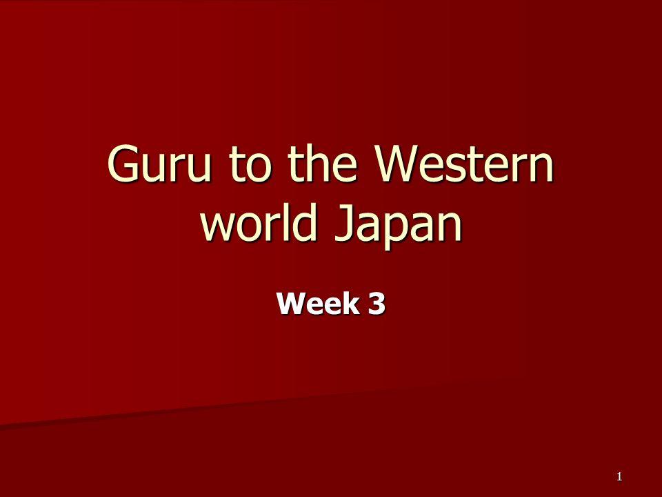 1 Guru to the Western world Japan Week 3