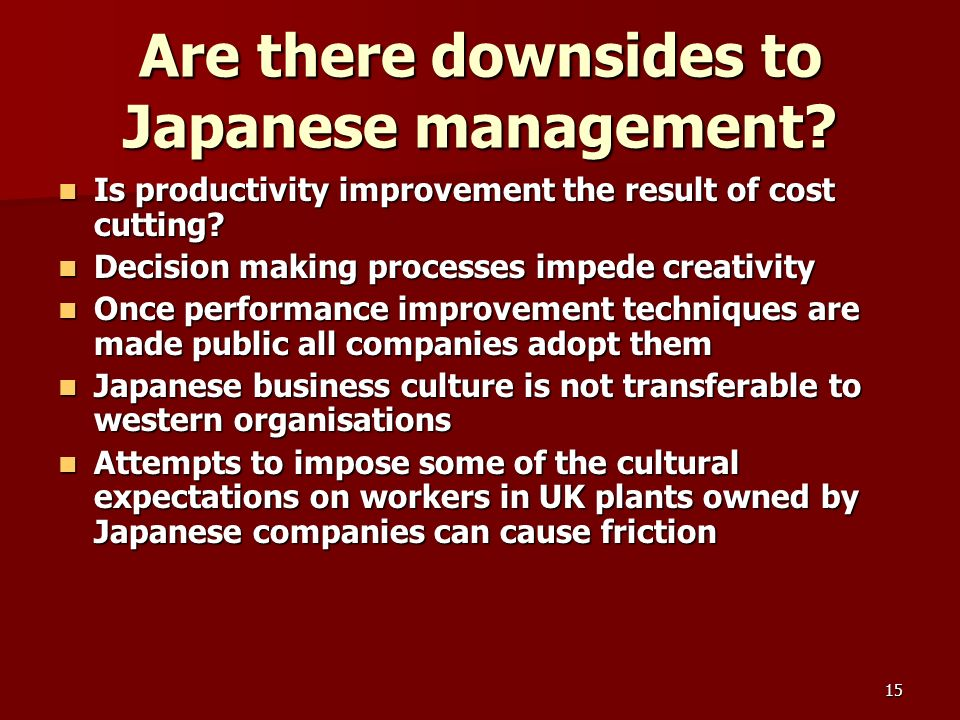 15 Are there downsides to Japanese management.