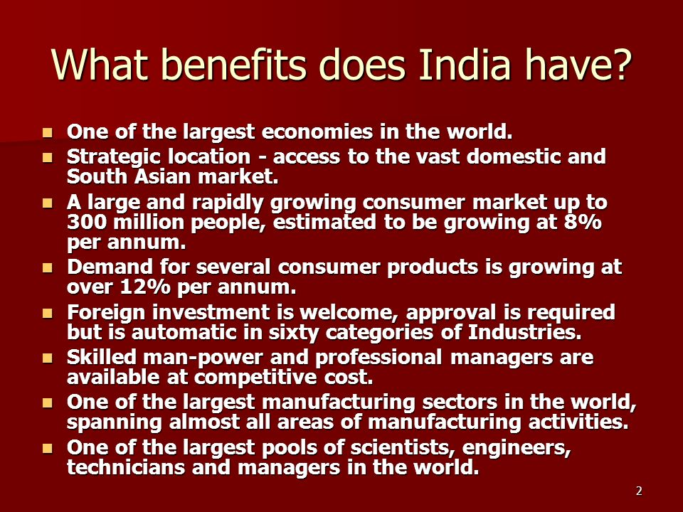 3 What benefits does India have.Rich base of mineral and agricultural resources.