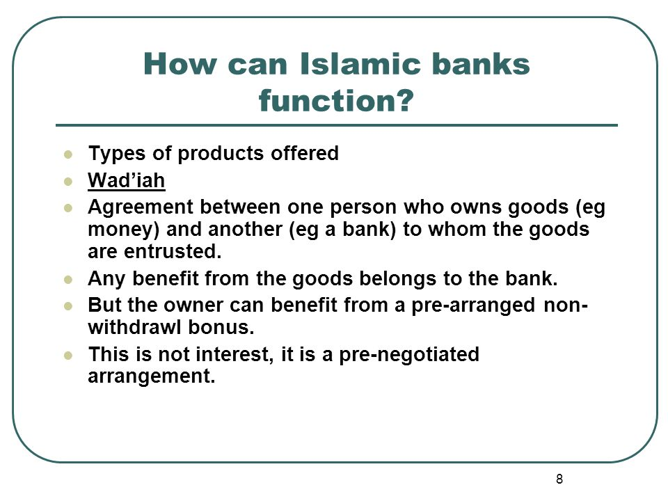 8 How can Islamic banks function.