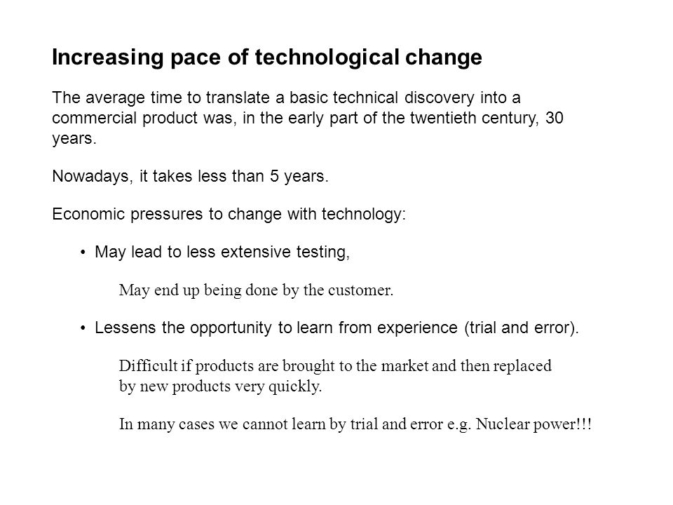 Increasing pace of technological change The average time to translate a basic technical discovery into a commercial product was, in the early part of