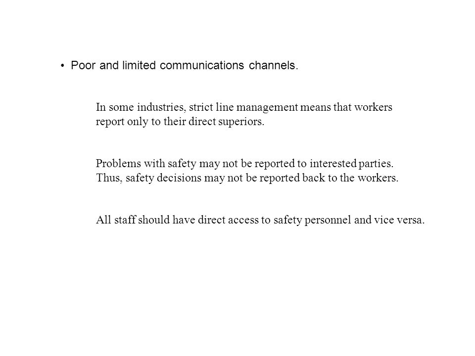 Poor and limited communications channels.