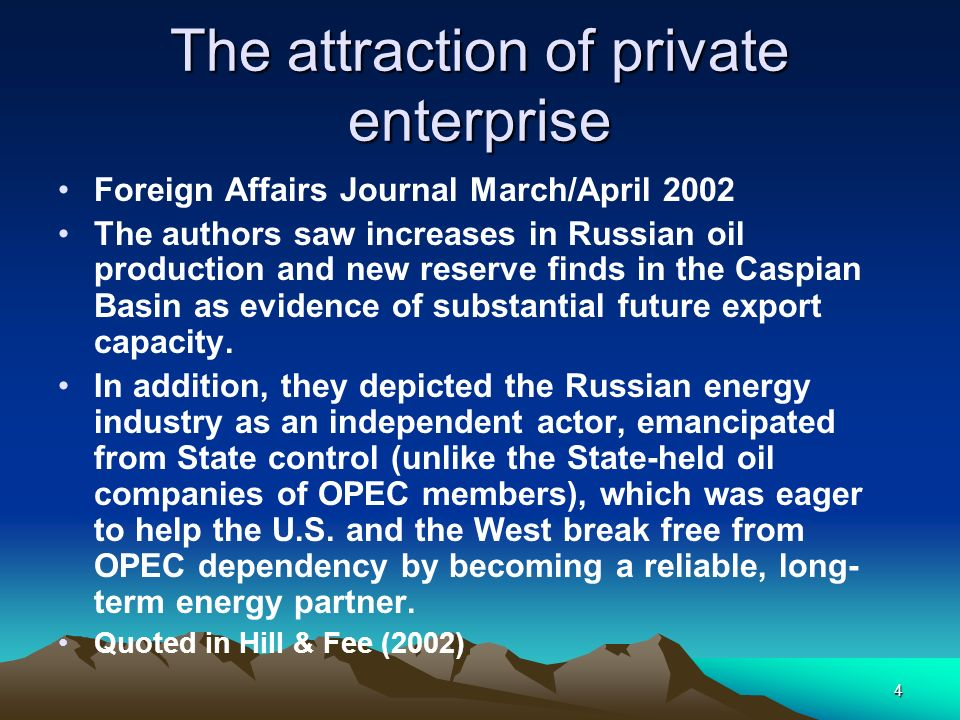 4 The attraction of private enterprise Foreign Affairs Journal March/April 2002 The authors saw increases in Russian oil production and new reserve fi