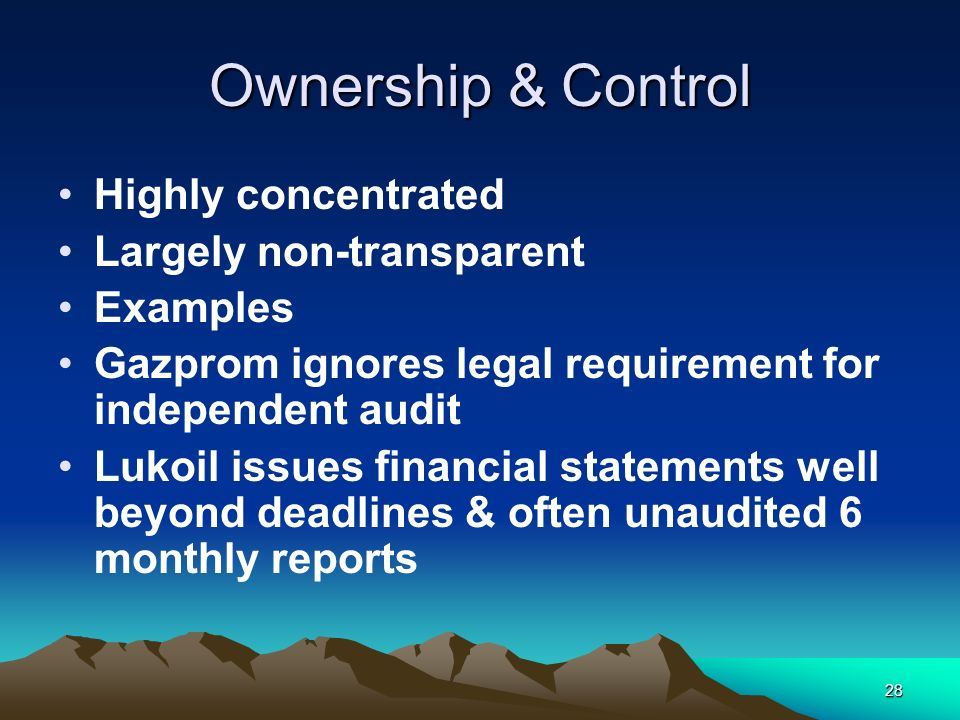 28 Ownership & Control Highly concentrated Largely non-transparent Examples Gazprom ignores legal requirement for independent audit Lukoil issues fina