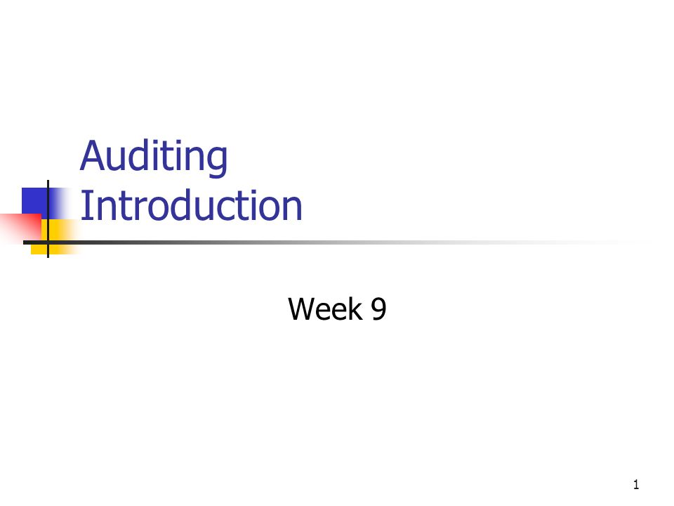 1 Auditing Introduction Week 9