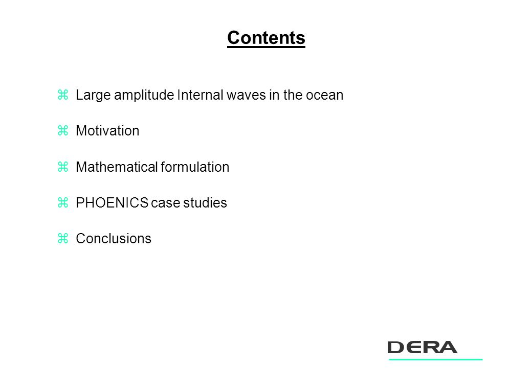 Contents zLarge amplitude Internal waves in the ocean zMotivation zMathematical formulation zPHOENICS case studies zConclusions