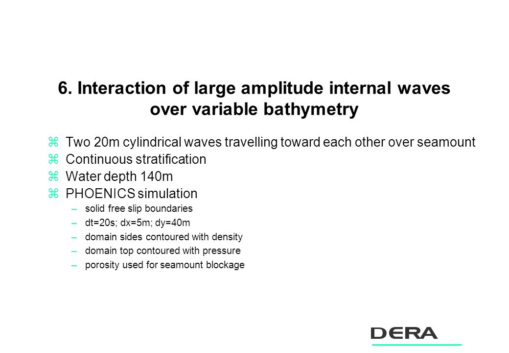 6. Interaction of large amplitude internal waves over variable bathymetry zTwo 20m cylindrical waves travelling toward each other over seamount zConti