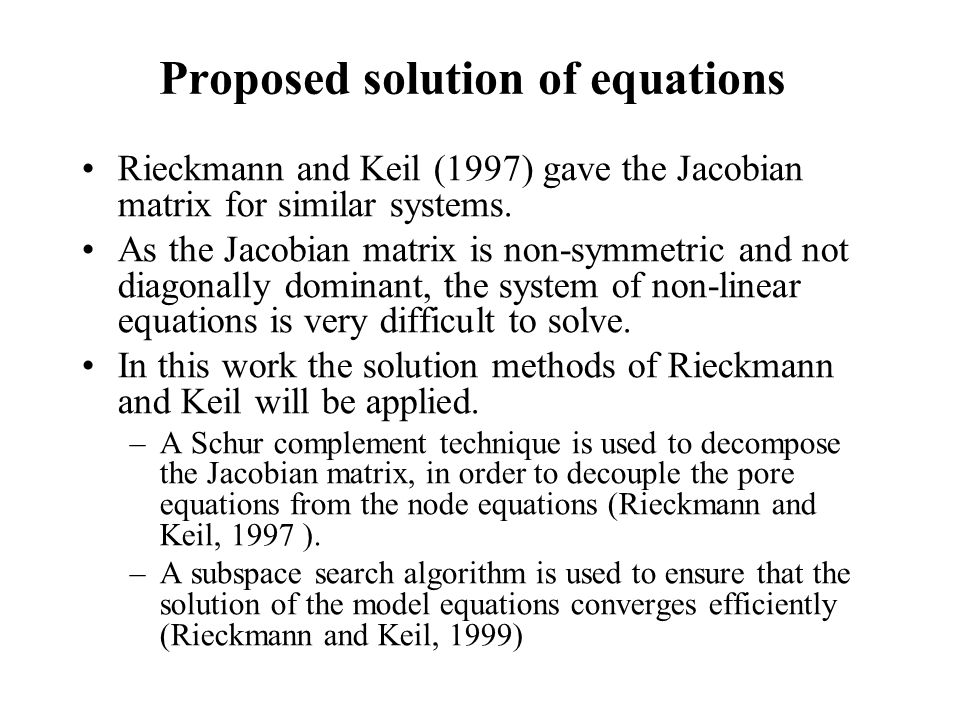 Proposed solution of equations Rieckmann and Keil (1997) gave the Jacobian matrix for similar systems.
