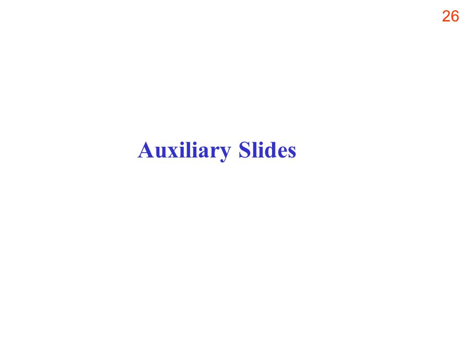 26 Auxiliary Slides