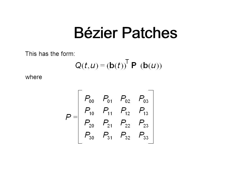 This has the form: where T Bézier Patches