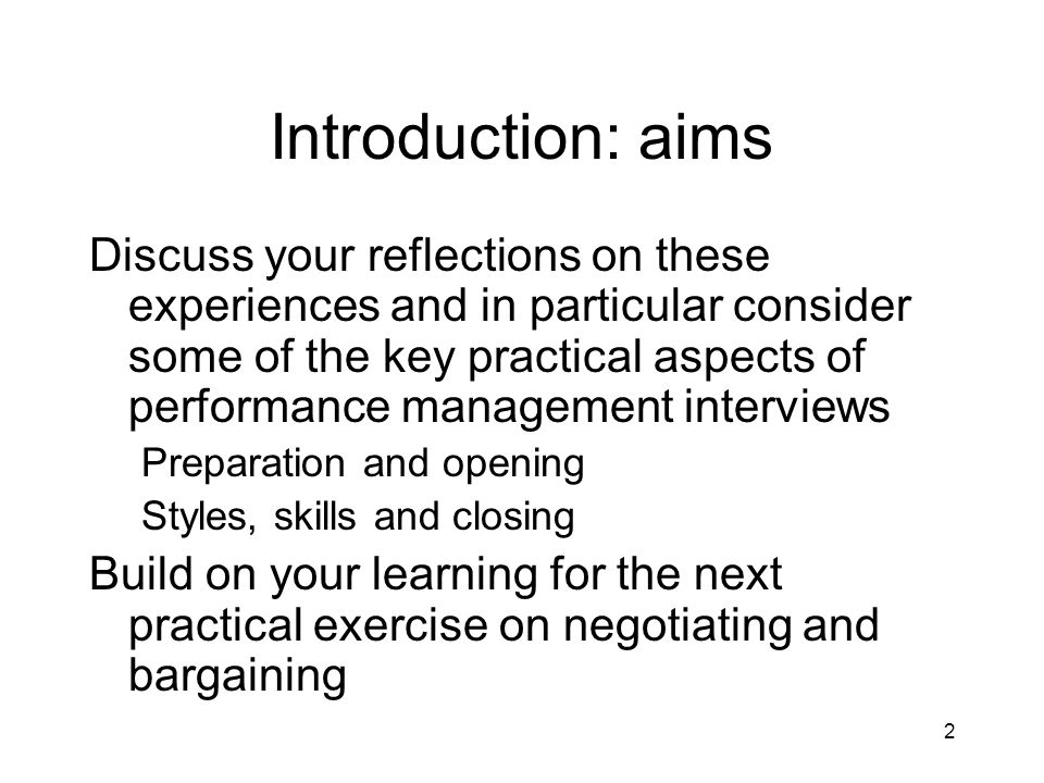 2 Introduction: aims Discuss your reflections on these experiences and in particular consider some of the key practical aspects of performance managem