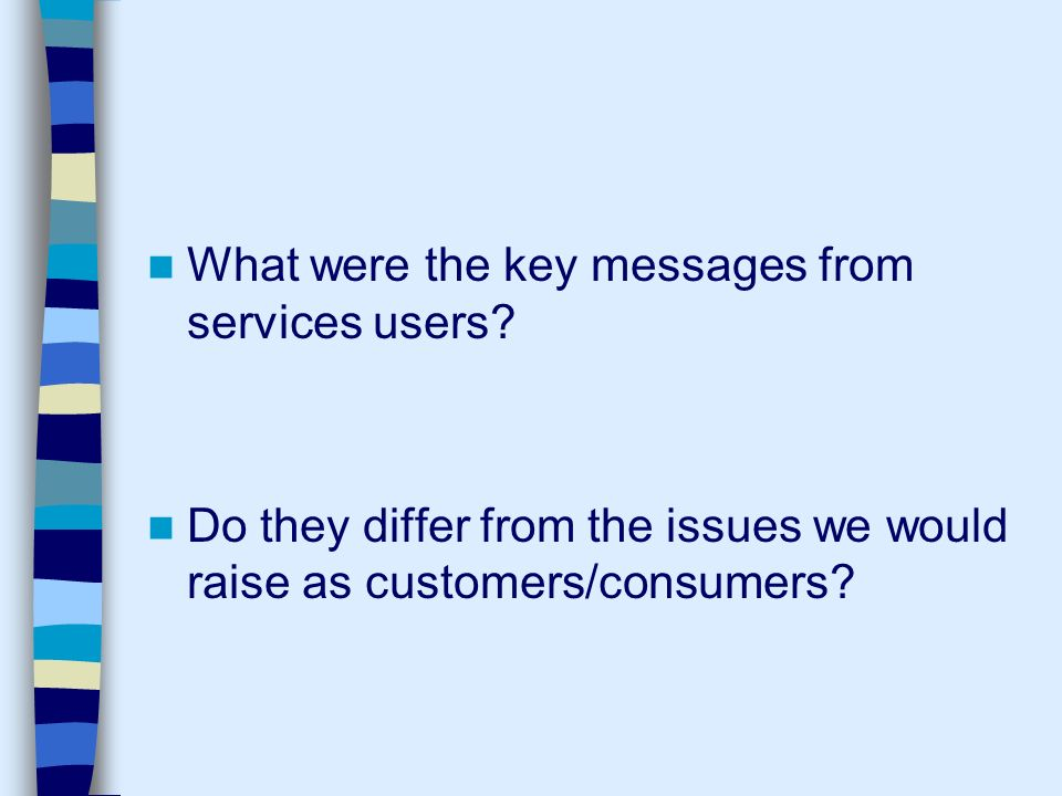 What were the key messages from services users.