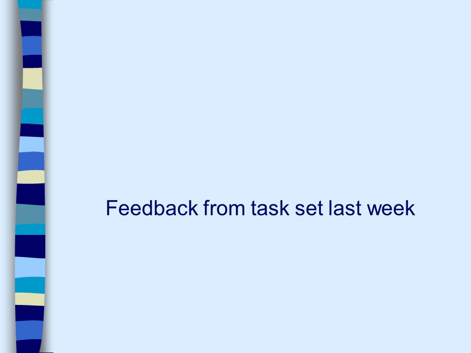 Feedback from task set last week