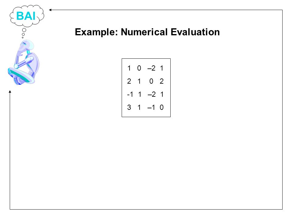 BAI 1 0 – – –1 0 Example: Numerical Evaluation