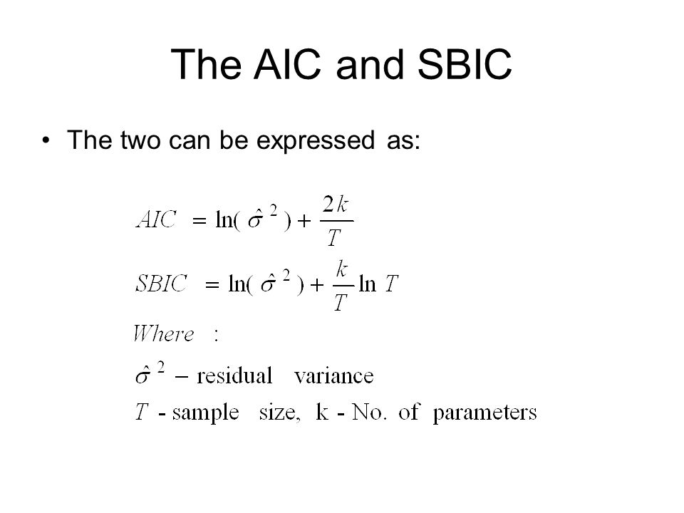 The AIC and SBIC The two can be expressed as:
