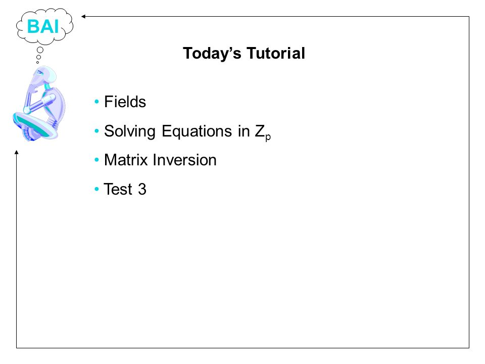 BAI Fields Solving Equations in Z p Matrix Inversion Test 3 Todays Tutorial