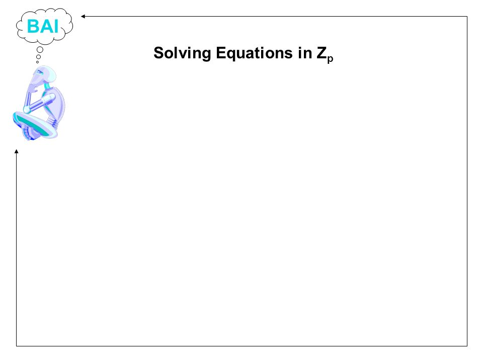 BAI Solving Equations in Z p