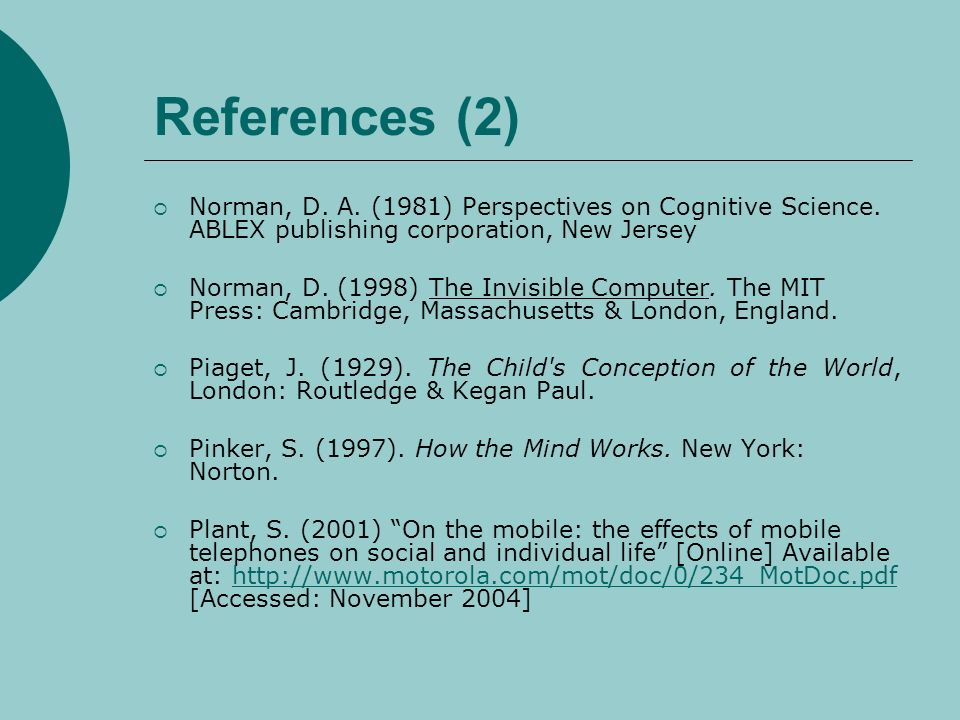 References (2) Norman, D. A. (1981) Perspectives on Cognitive Science.