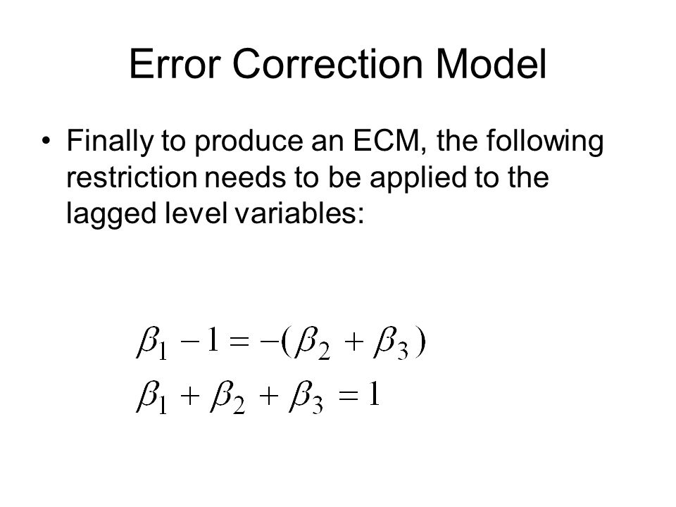 Error Correction Model Finally to produce an ECM, the following restriction needs to be applied to the lagged level variables: