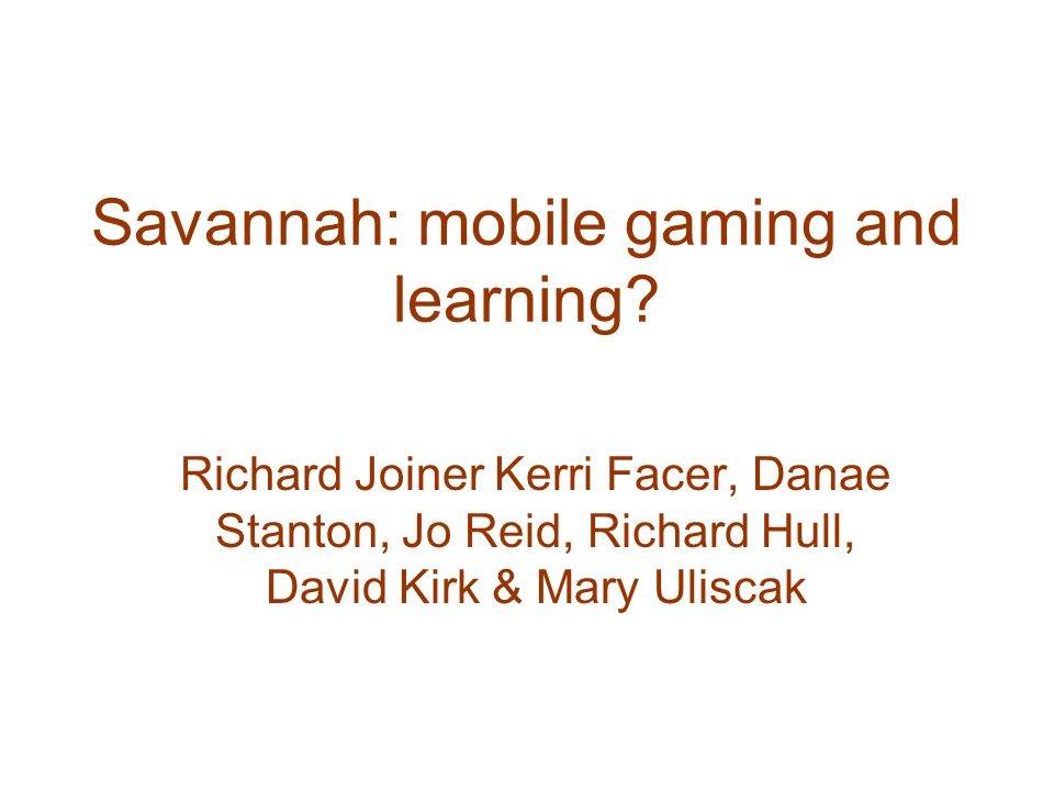 Savannah: mobile gaming and learning.