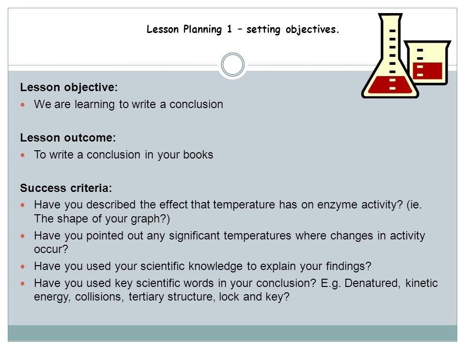 Lesson Planning 1 – setting objectives. Using success criteria for learning outcomes How do the pupils know that they have successfully met the lesson