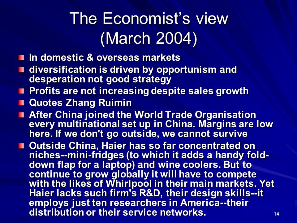 14 The Economists view (March 2004) In domestic & overseas markets diversification is driven by opportunism and desperation not good strategy Profits