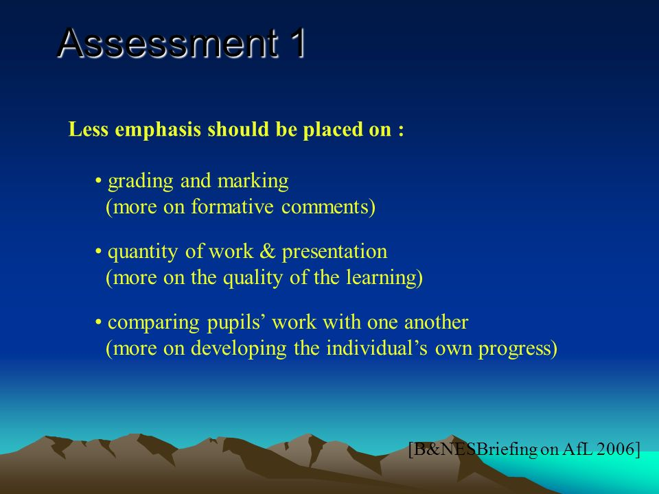 Assessment 1 Feedback To be effective, feedback should cause thinking to take place about learning.