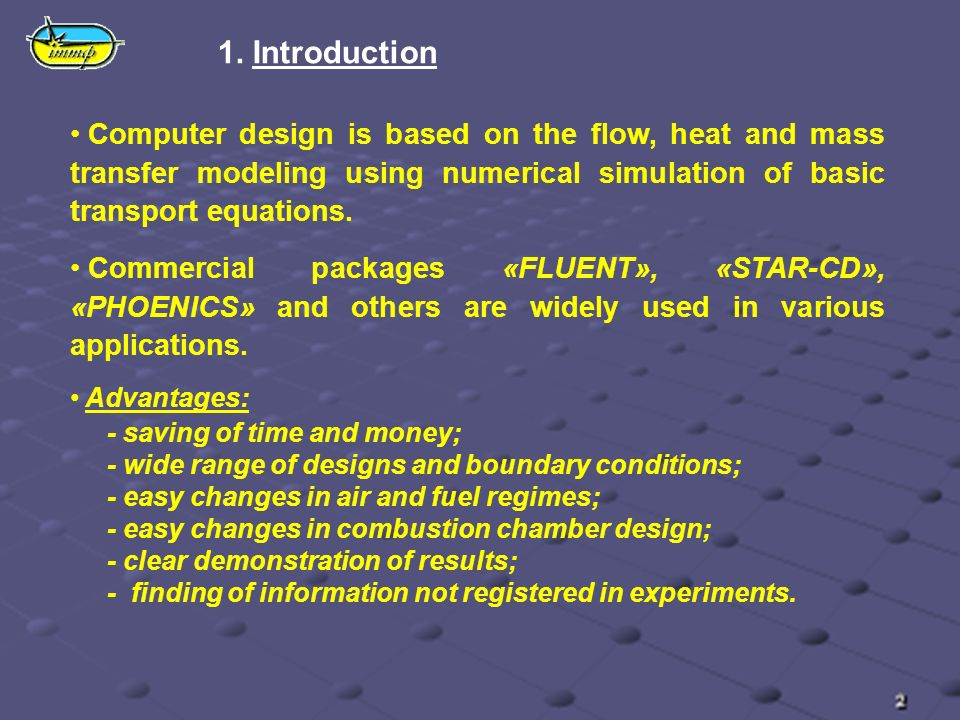 Computer design is based on the flow, heat and mass transfer modeling using numerical simulation of basic transport equations.