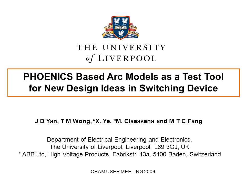 CHAM USER MEETING 2006 PHOENICS Based Arc Models as a Test Tool for New Design Ideas in Switching Device Department of Electrical Engineering and Elec