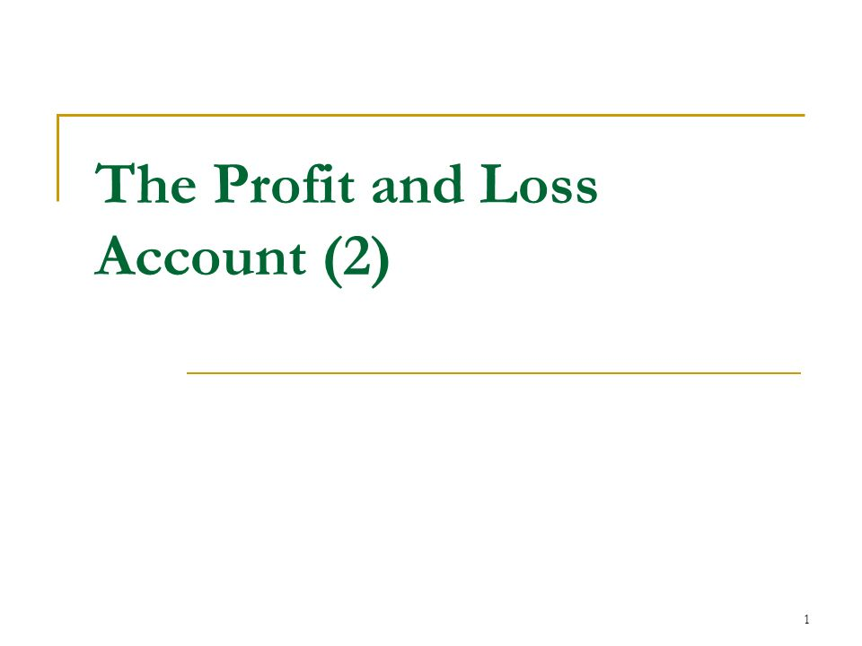 1 The Profit and Loss Account (2)