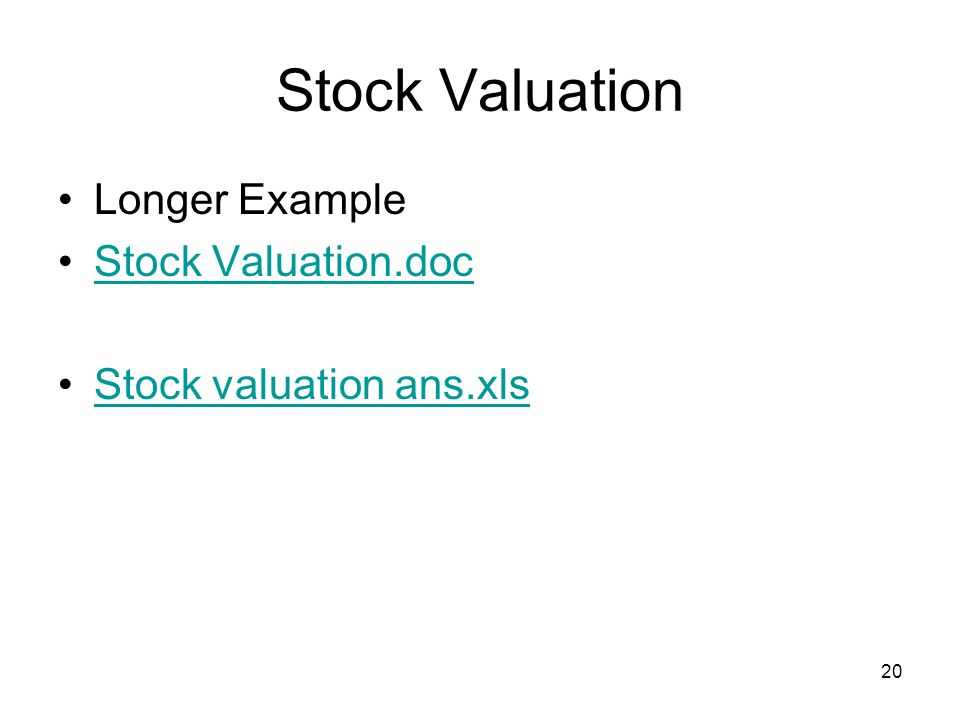 20 Stock Valuation Longer Example Stock Valuation.doc Stock valuation ans.xls