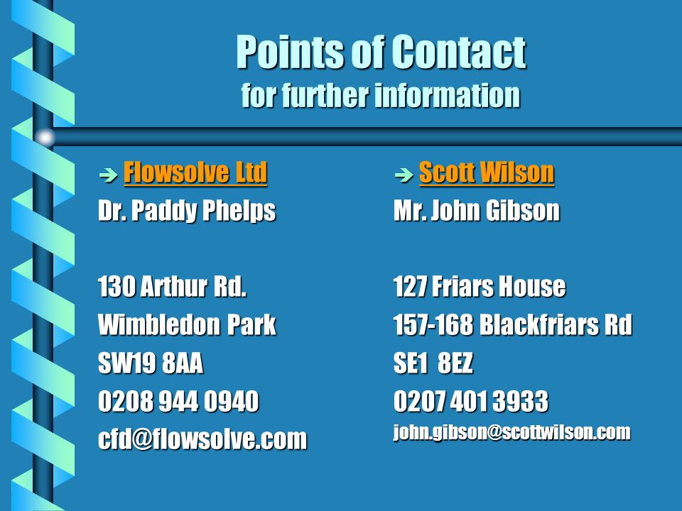 Points of Contact for further information è Flowsolve Ltd Dr.