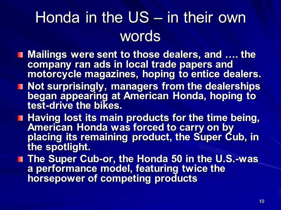10 Honda in the US – in their own words Mailings were sent to those dealers, and ….