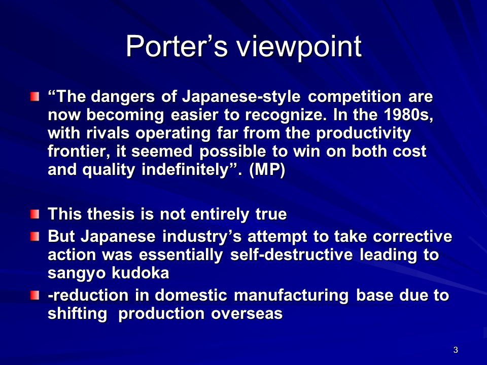 3 Porters viewpoint The dangers of Japanese-style competition are now becoming easier to recognize.