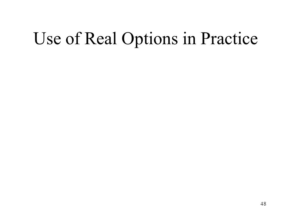 48 Use of Real Options in Practice
