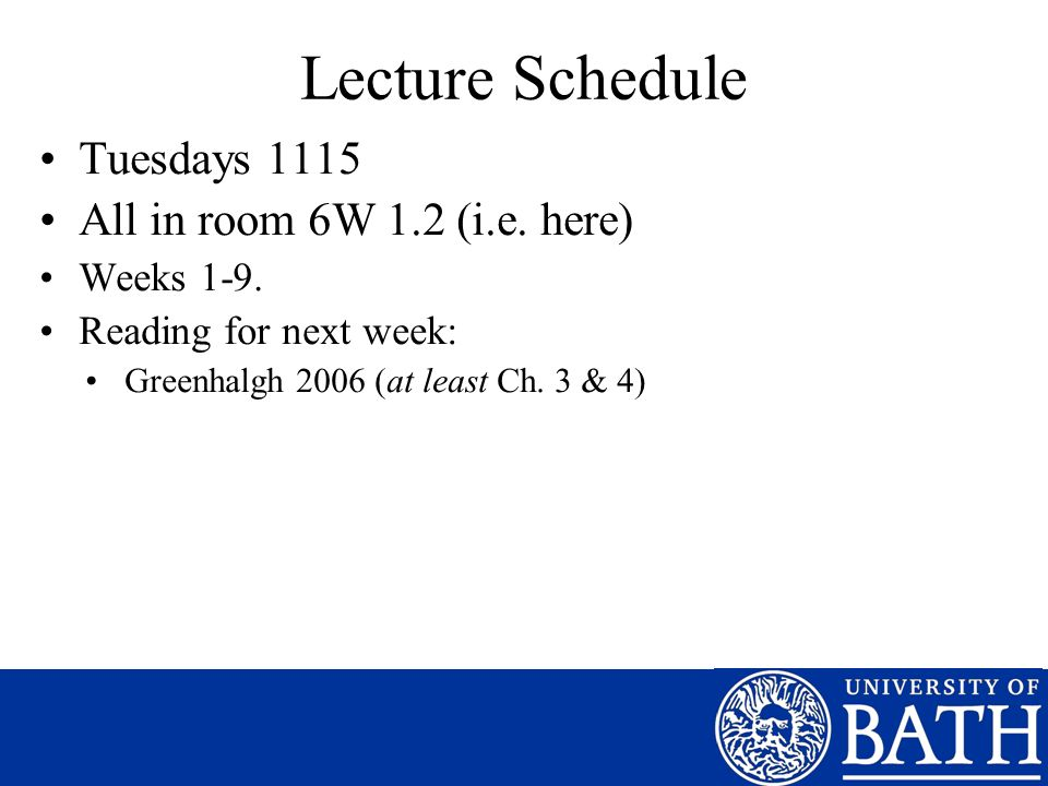 Lecture Schedule Tuesdays 1115 All in room 6W 1.2 (i.e.