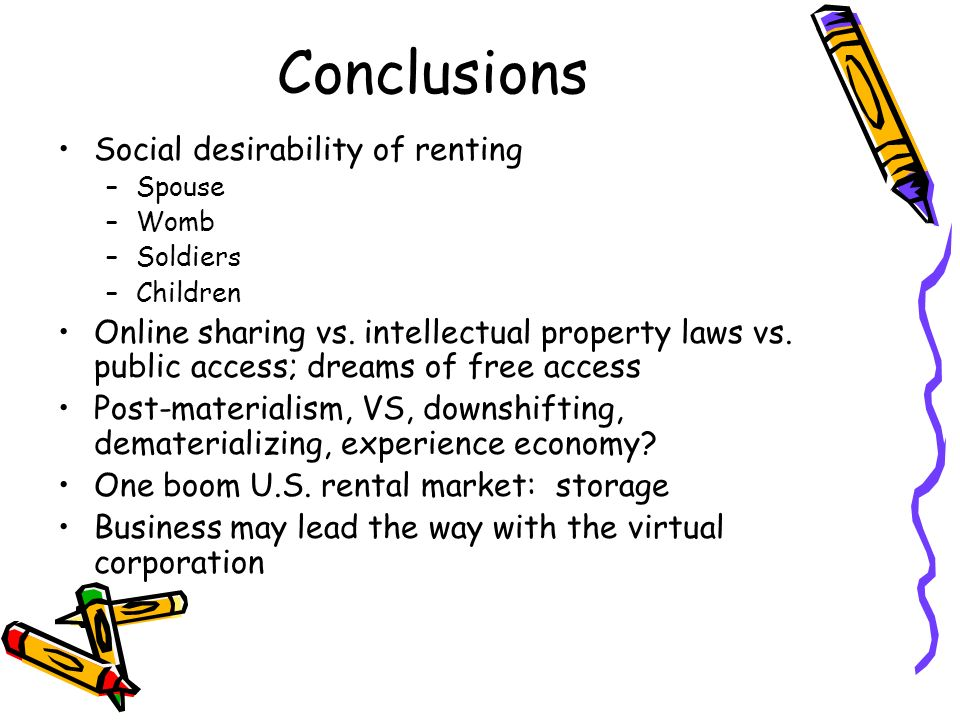 Conclusions Social desirability of renting –Spouse –Womb –Soldiers –Children Online sharing vs.