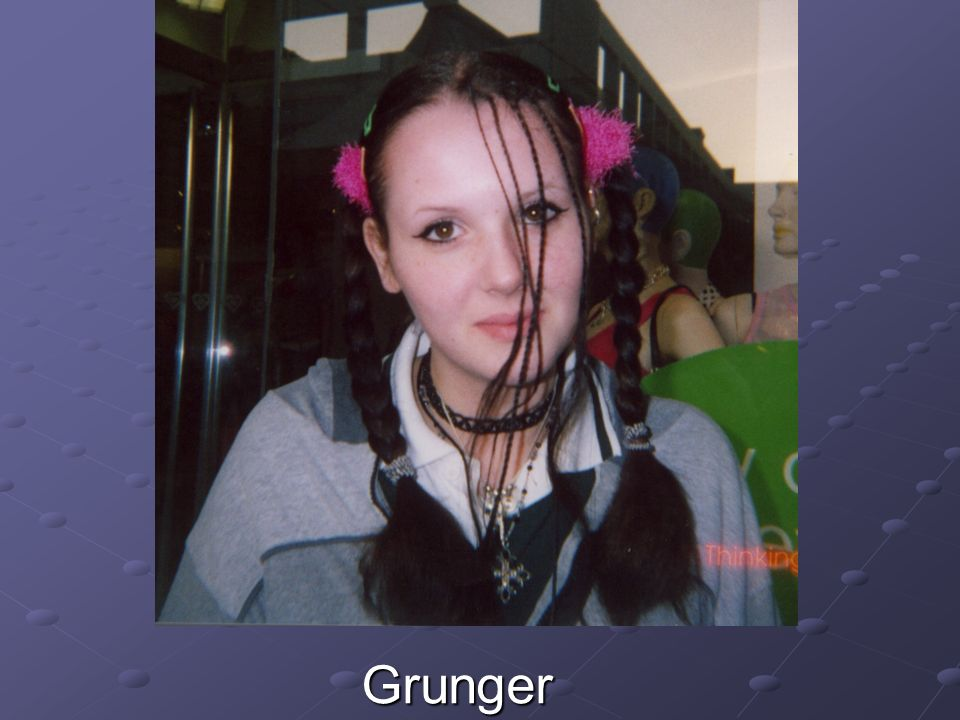 Grunger