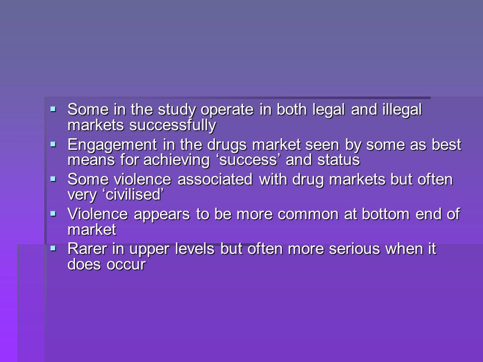 Some in the study operate in both legal and illegal markets successfully Some in the study operate in both legal and illegal markets successfully Enga