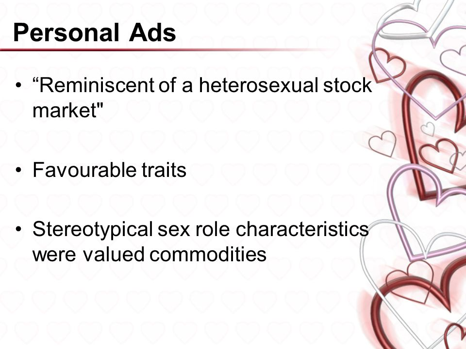 Personal Ads Reminiscent of a heterosexual stock market Favourable traits Stereotypical sex role characteristics were valued commodities