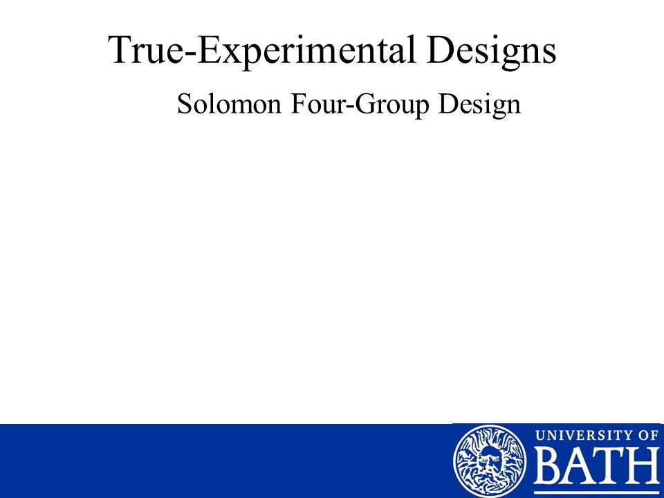 True-Experimental Designs Solomon Four-Group Design