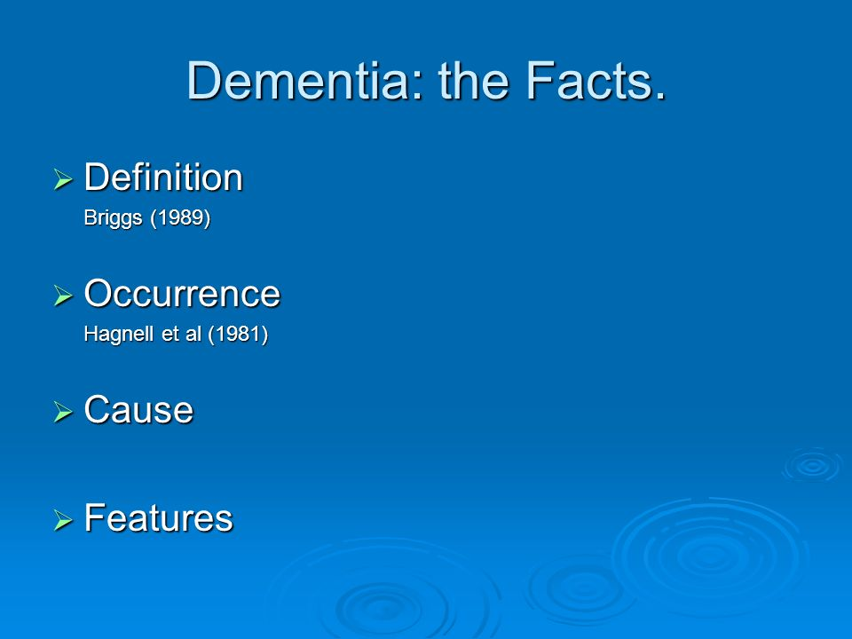 Dementia: the Facts.