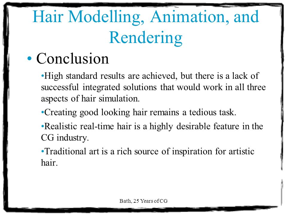 Bath, 25 Years of CG Modelling and Animating Cartoon Hair with NURBS Surfaces [Noble & Tang 2004]