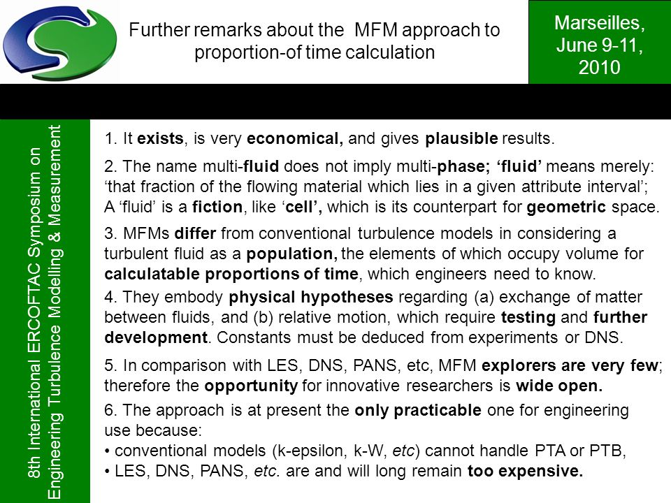 Marseilles, June 9-11, 2010 8th International ERCOFTAC Symposium on Engineering Turbulence Modelling & Measurement Further remarks about the MFM appro