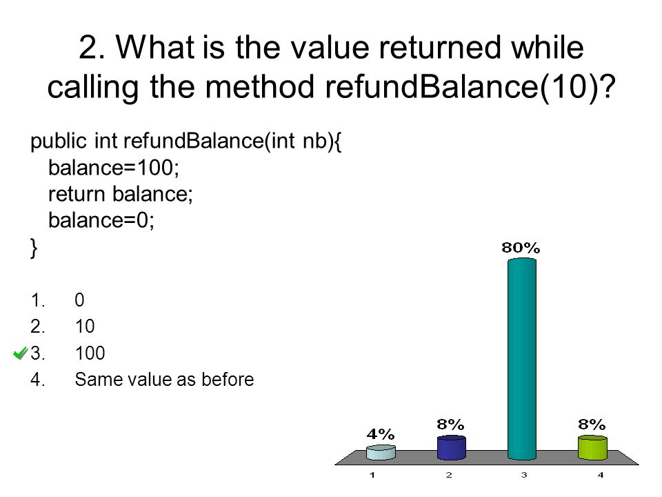 2. What is the value returned while calling the method refundBalance(10).