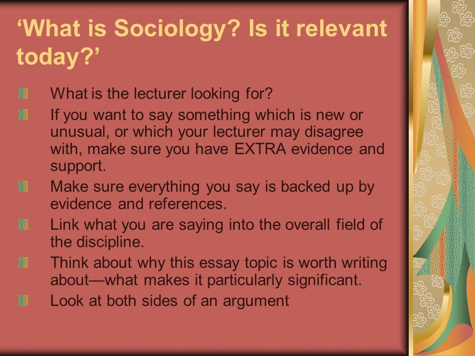 What is the lecturer looking for? If you want to say something which is new or unusual, or which your lecturer may disagree with, make sure you have E