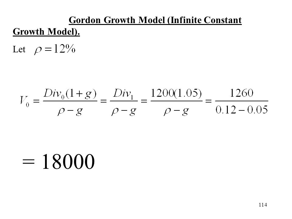 114 Gordon Growth Model (Infinite Constant Growth Model). Let = 18000