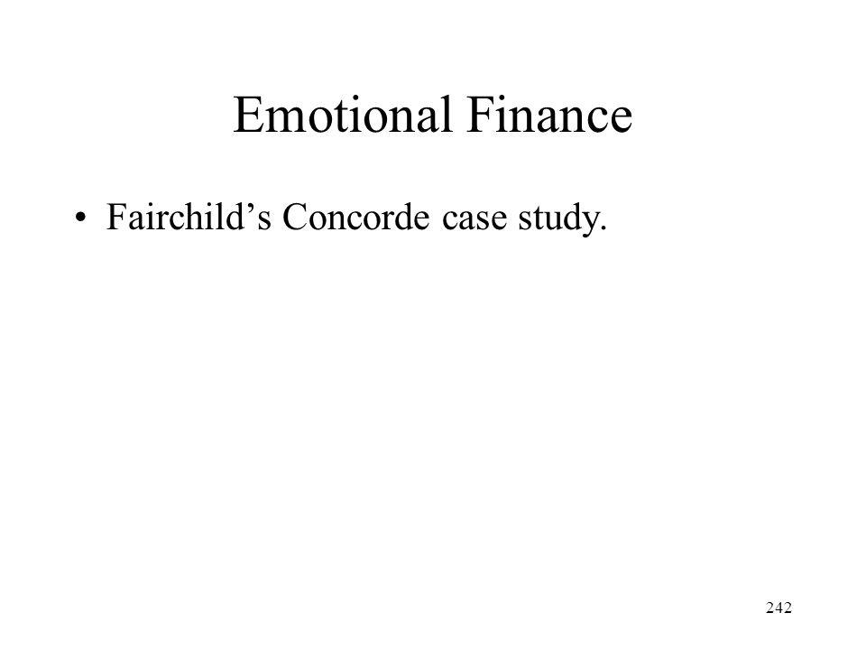 242 Emotional Finance Fairchilds Concorde case study.