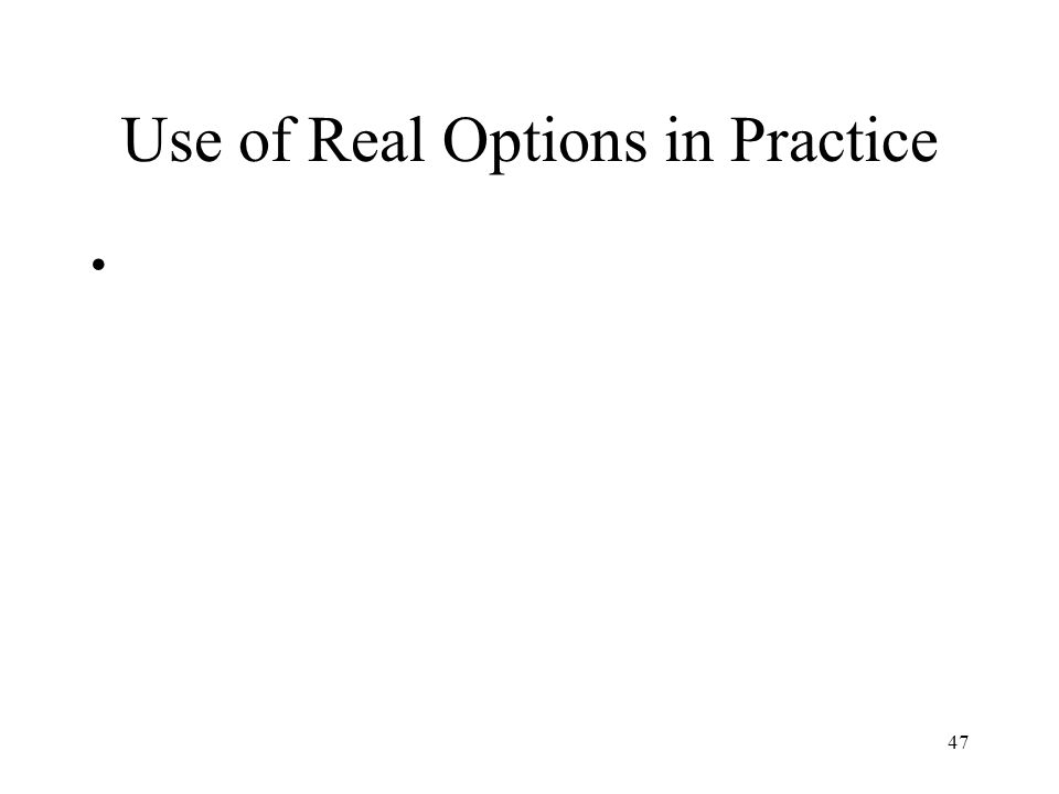 47 Use of Real Options in Practice