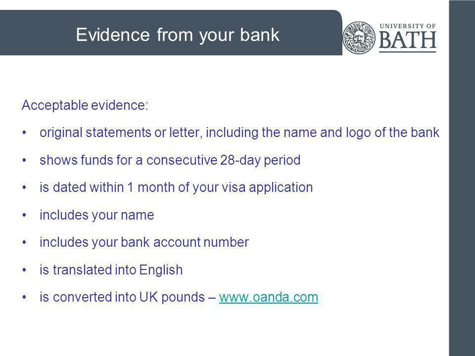 Financial institutions: Check that the financial documents are from an institution acceptable to the UKBA: www.ukba.homeoffice.gov.uk/policyandlaw/immigrationlaw/immigr ationrules/appendixp/